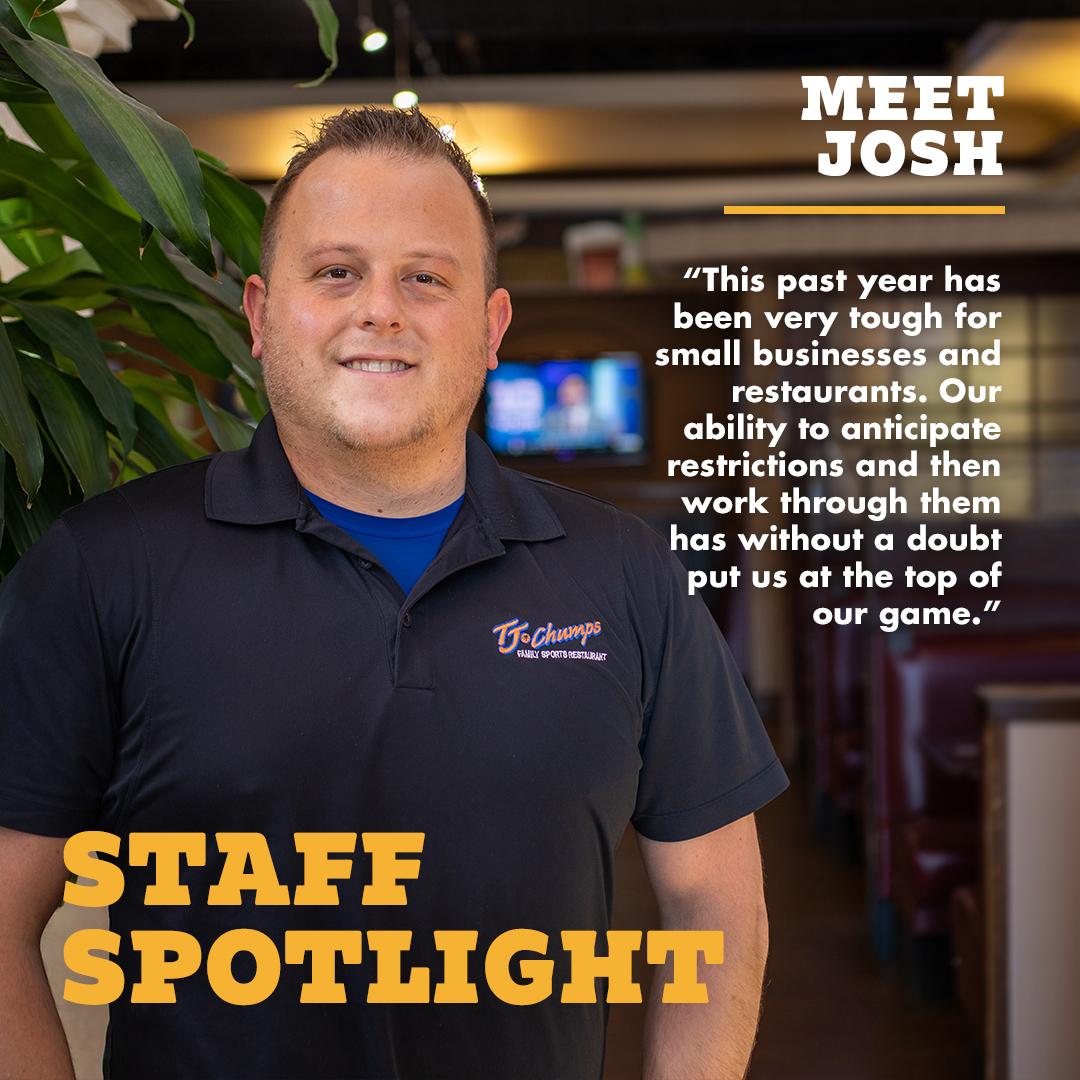 Josh Staff Spotlight Tj Chumps